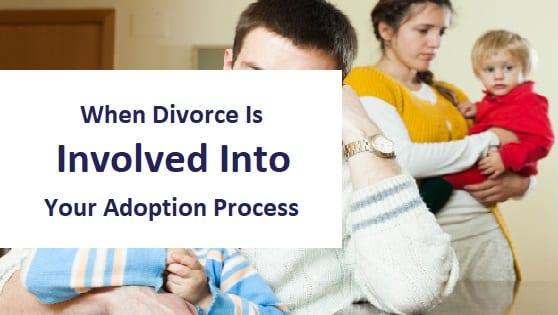 blog title - when divorce is involved into your adoption process