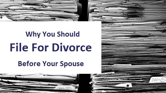 blog title - why you should file for divorce before your spouse