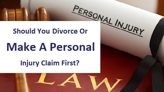blog title - should you divorce or make a personal injury claim first