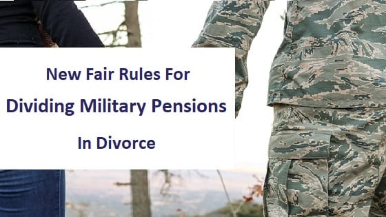 blog title - new fair rules for dividing military pensions in divorce