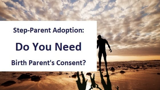 blog title - step parent adoption do you need birth parents consent